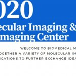 2020 Biomedical Molecular Imaging & 10th Molecular Imaging Center Symposium